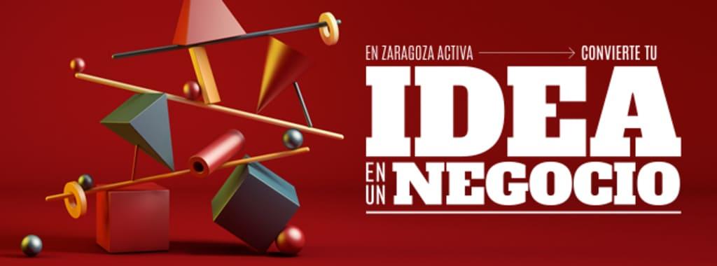 Zaragoza activa convierte tu idea en un negocio